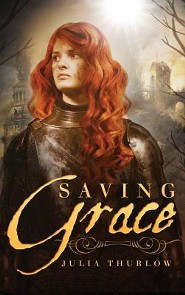 Saving Grace  -     By: Julia Thurlow