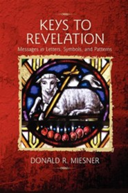 Keys to Revelation  -     By: Donald M. Miesner
