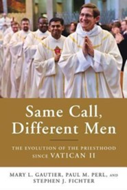 Same Call, Different Men: The Evolution of the Priesthood since Vatican II  -     By: Mary L. Gautier, Paul M. Perl, Stephen J. Fichter