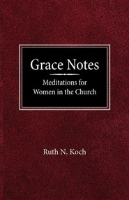 Grace Notes  -     By: Ruth N. Koch