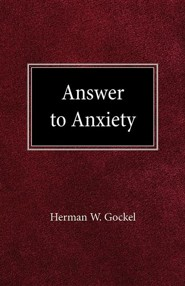 Answer to Anxiety  -     By: Herman W. Gockel