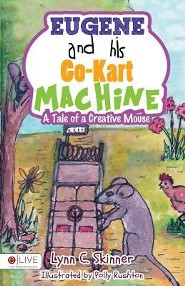 Eugene and His Go-Kart Machine, Second Edition: A Tale of a Creative Mouse  -     By: Lynn C. Skinner