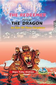 The Redeemer and the Dragon: The Epic of Three Kingdoms  -     By: Dipo Toby Alakija
