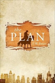 The Plan  -     By: J.W. Peters