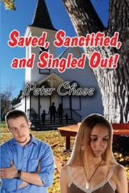 Saved, Sanctified, and Singled Out!  -     By: Peter Chase
