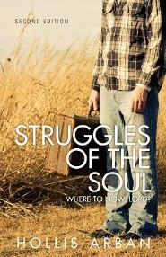 Struggles of the Soul, Second Edition: Where to Now, Lord?  -     By: Hollis Arban