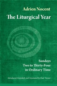 The Liturgical Year Volume 3: Sundays Two to Thirty-Four in Ordinary Time  -     By: Adrien Nocent, Paul Turner