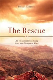 The Rescue: Old Testament Boot Camp for a New Testament War