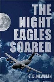 The Night Eagles Soared  -     By: S.B. Newman