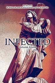 Infected  -     By: Victoria Austin