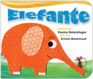 Elefante  -     By: Vanita Oelschlager     Illustrated By: Kristin Blackwood