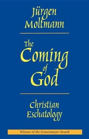 The Coming of God: Christian Eschatology  -     By: Jurgen Moltmann, Margaret Kohl