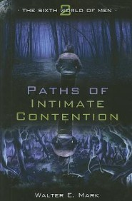 Paths of Intimate Contention  -     By: Walter E. Mark