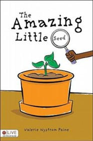 The Amazing Little Seed  -     By: Valerie Nystrom Paine