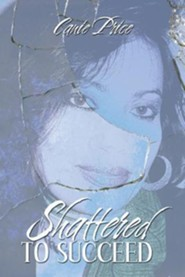 Shattered to Succeed  -     By: Canie Ritchson