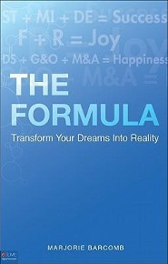 The Formula: Transform Your Dreams Into Reality  -     By: Marjorie Barcomb
