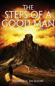 The Steps of a Good Man: A Journey to Today  -     By: Darnell Jackson
