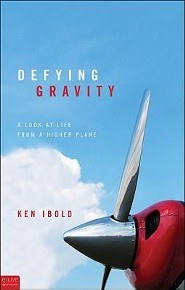 Defying Gravity: A Look at Life from a Higher Plane  -     By: Ken Ibold