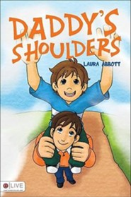 Daddy's Shoulders  -     By: Laura Abbott