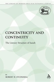 Concentricity and Continuity: The Literary Structure of Isaiah  -     By: Robert H. O'Connell