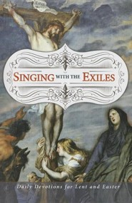 Singing with the Exiles Devotional: Our Distant Triumph Song