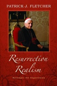 Resurrection Realism: Ratzinger the Augustinian  -     By: Patrick J. Fletcher
