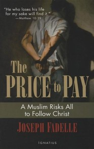 Price to Pay: A Muslim Risks All to Follow Christ  -     By: Joseph Fadelle
