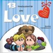 13 Thoughts of Love: Bible Wisdom and Fun for Today! 1 Corinthians 13