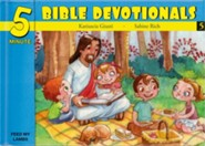 Five Minute Bible Devotionals #5: 15 Bible Based Devotionals for Young Children on God & Jesus, Following Jesus, Obedience & Forgiveness