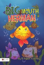 Big Mouth Herman  -     By: B. Higdon Keathley