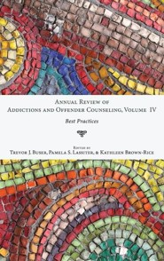 Annual Review of Addictions and Offender Counseling, Volume IV