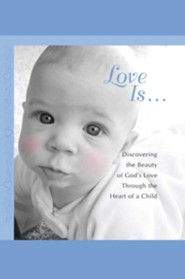 Love Is...: Discovering the Beauty of God's Love through the H  -     By: Howard Books