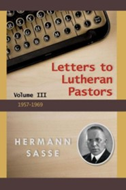 Sasse's Letters to Pastors Volume 3  -     By: Hermann Sasse