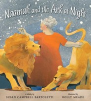 Naamah and the Ark at Night  -     By: Susan Campbell Bartoletti     Illustrated By: Holly Meade
