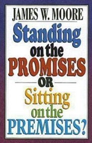 Standing on the Promises or Sitting on the Premises?