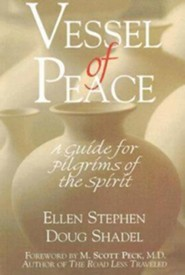 Vessel of Peace: A Guide for Pilgrims of the Spirit  -     By: Ellen Stephen, Doug Shadel