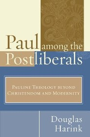 Paul Among the Postliberals  -     By: Douglas Harink