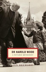 Dr. Harold Wood: A Notable Methodist  -     By: Ian Breward
