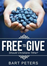 Free to Give  -     By: Bart Peters