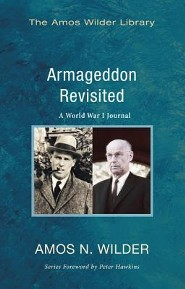 Armageddon Revisited: A World War I Journal  -     By: Amos N. Wilder, Peter Hawkins