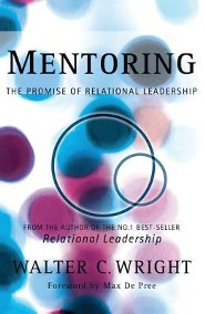 Mentoring: The Promise of Relational Leadership  -     By: Walter C. Wright