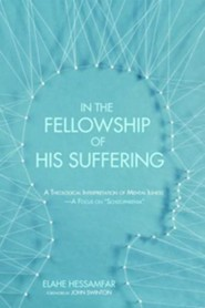 In the Fellowship of His Suffering  -     By: Elahe Hessamfar, John Swinton