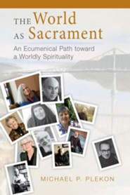 The World as Sacrament: An Ecumenical Path toward a Worldly Spirituality