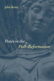 Peace in the Post-Reformation  -     By: John Bossy