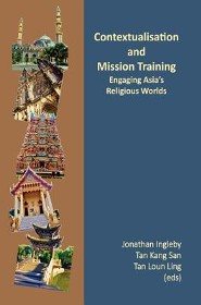 Contextualisation and Mission Training: Engaging Asia's Religious World