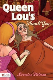 Queen Lou's Thank You  -     By: Lorraine Holman