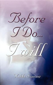 Before I Do...I Will  -     By: Nikki Simone