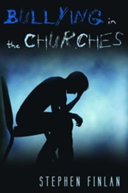 Bullying in the Churches  -     By: Stephen Finlan