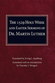 Holy Week and Easter Sermons  -     By: Martin Luther
