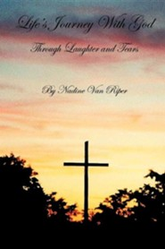 Life's Journey with God  -     By: Nadine Van Riper